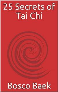 25 Secrets of Tai Chi: Chen Family Taijiquan 25 Key Disciplines