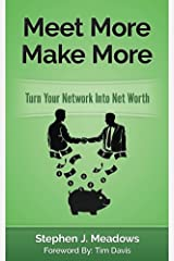 Meet More Make More: Turn Your Network Into Net Worth Kindle Edition