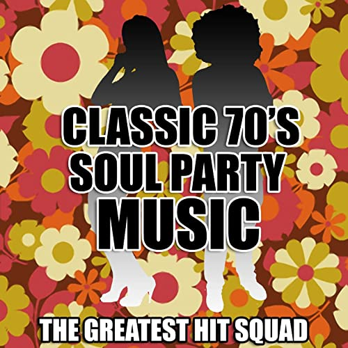 Classic 70's Soul Party Music [Clean] by The Greatest Hit Squad on