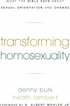 Transforming Homosexuality: What the Bible Says about Sexual Orientation and Change