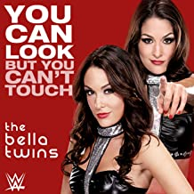 You Can Look (But You Can't Touch) (The Bella Twins)