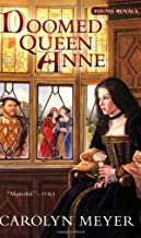 Doomed Queen Anne: A Young Royals Book (3)