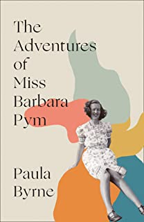 The Adventures of Miss Barbara Pym: A Times Book of the Year 2021