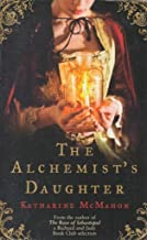 By Katharine McMahon The Alchemists Daughter