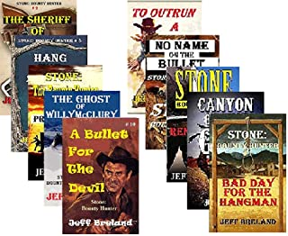 Stone: Bounty Hunter: Entire Series to Date: Ten Books Filled With Action-Packed Western Adventure: The Saga of Jake Stone, a Tough as Rawhide Special Deputy US Marshal and Bounty Hunter
