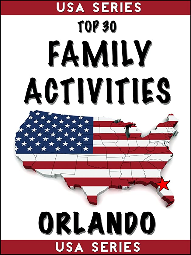 笑いコスト放棄されたTop 30 Family Activities - Orlando (USA Book 5) (English Edition)