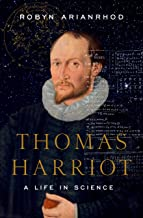 Thomas Harriot: A Life in Science