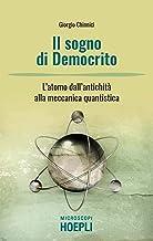 Permalink to Il sogno di Democrito. L'atomo dall'antichità alla meccanica quantistica PDF