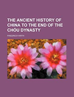 The Ancient History of China to the End of the Chou Dynasty