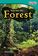 Teacher Created Materials - TIME For Kids Informational Text: Step into the Forest - Grade 2 - Guided Reading Level K