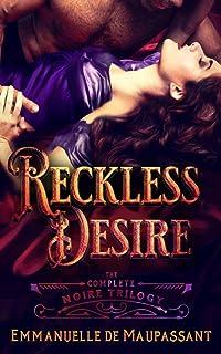 Reckless Desire: Passionate Gothic Romance (Noire - a darkly sensuous Gothic Romance trilogy)