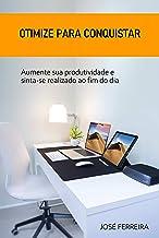 Aumento de produtividade: Aumente sua produtividade e sinta-se realizado ao fim do dia (Portuguese Edition)
