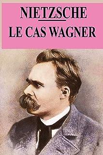 Le cas Wagner: édition originale et annotée