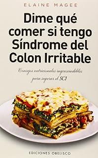 Dime Qué Comer... Síndrome Del Colon Irritable (Salud y