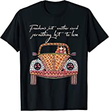 Freedom's Just Another Word For Nothing Left To Lose T-Shirt