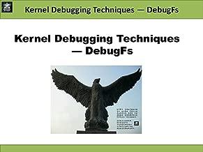 Kernel Debugging Techniques - DebugFs (Linux Driver Development)