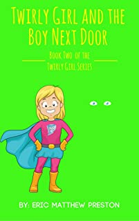 Twirly Girl and the Boy Next Door: Book Two of the Twirly Girl Series (English Edition)