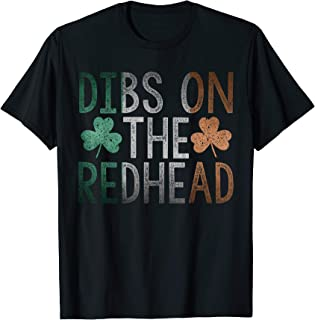 Dibs On The Redhead Shirt Funny St Patrick Day Drinking Gift