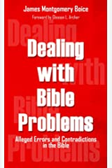 Dealing with Bible Problems: Alleged Errors and Contradictions in the Bible Kindle Edition