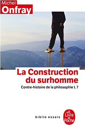 Contre-histoire de la philosophie : Tome 7, la construction du surhomme