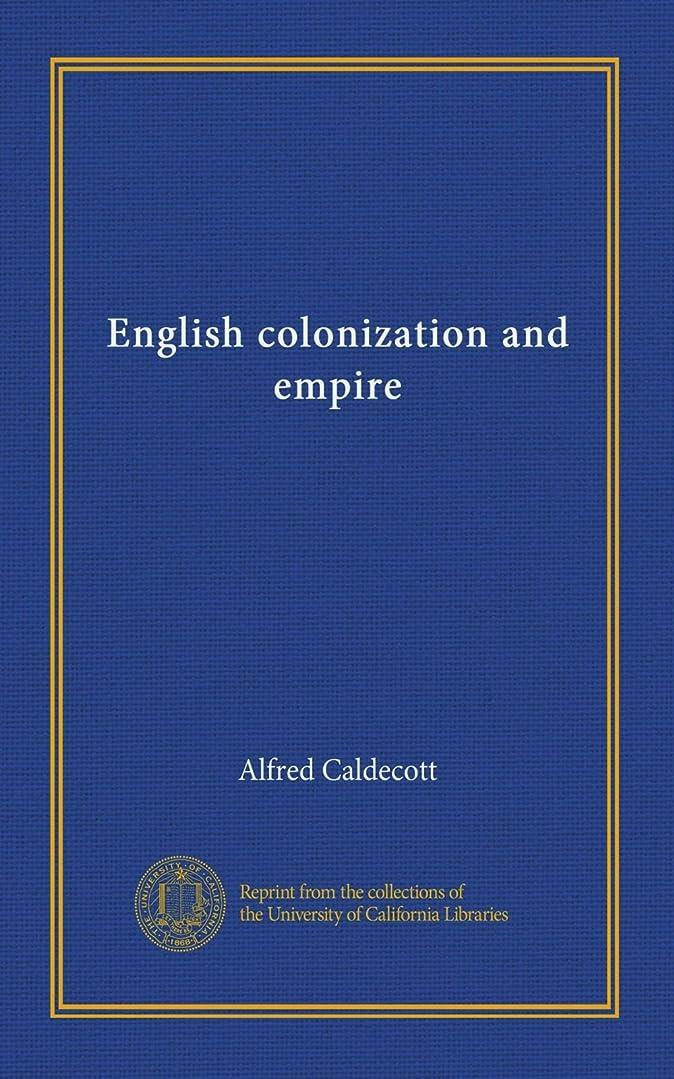 ジュニア不名誉な四回English colonization and empire
