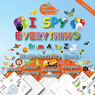 I Spy Everything from A to Z: Multi-Activity book, 400+Illustrating Pictures, Mazes , Letter tracing , Number tracing , Sh...