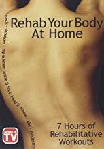 Rehab Your Body at Home: 7 Hours of Rehabilitative Workouts