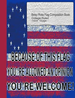 Betsy Ross Flag Composition Book: 1776 Patriotic Vintage Distressed USA Flag Protest Blank Lined Composition Book - Circle...