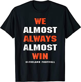 Funny We Almost Always Almost Win T-shirt
