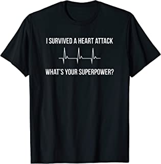 I Survived a Heart Attack. What's Your Superpower? T-Shirt