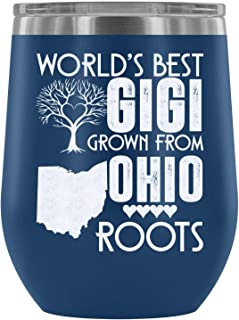 Stainless Steel Tumbler Cup with Lids for Wine, World's Best Gigi Grown From Ohio Roots Wine Tumbler, Gift For My Gigi Vacuum Insulated Wine Tumbler (Wine Tumbler 12Oz - Blue)
