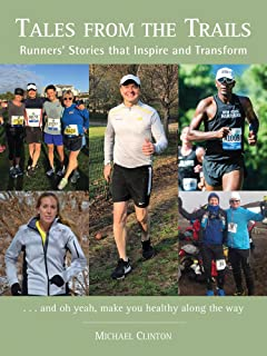 Tales from the Trails: Runners' Stories that Inspire and Transform