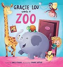 Gracie Lou Wants A Zoo