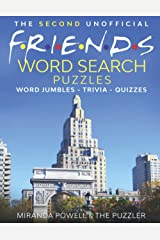 THE SECOND UNOFFICIAL FRIENDS WORD SEARCH - PUZZLES - WORD JUMBLES - TRIVIA - QUIZZES Paperback