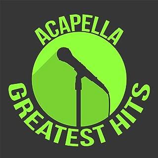 Acapella Greatest Hits