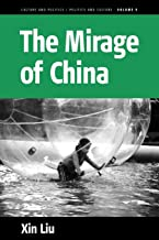 The Mirage of China: Anti-Humanism, Narcissism, and Corporeality of the Contemporary World (Culture and Politics/Politics and Culture)