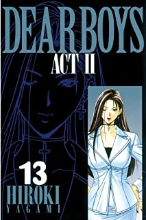 DEAR BOYS ACT II(13) (月刊少年マガジンコミックス)
