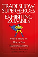 Tradeshow Superheroes and Exhibiting Zombies: 66 Lists Making the Most of Your Tradeshow Marketing