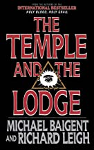 The Temple and the Lodge: The Strange and Fascinating History of the Knights Templar and the Freemasons (English Edition)