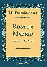 Rosa de Madrid: Comedia en Tres Actos (Classic Reprint)