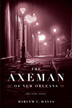 Axeman of New Orleans: The True Story