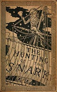 The hunting of the snark : an agony in eight fits (1876) by Lewis Carroll (Original Version)
