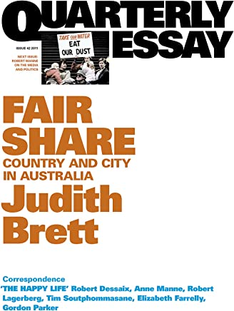 Quarterly Essay 42 Fair Share: Country and City in Australia