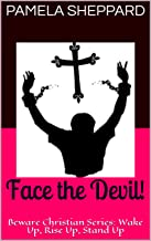 Face the Devil!: Beware Christian Series: Wake Up, Rise Up, Stand Up