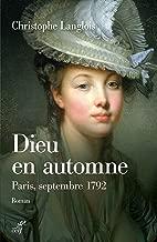 Dieu en automne. Paris, septembre 1792 (LITTERATURE) (French Edition)
