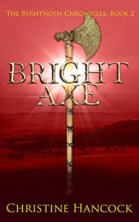 Bright Axe: The Byrhtnoth Chronicles: Book 2