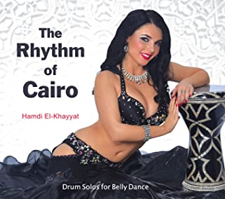 The Rhythm of Cairo - Drum Solos for Belly Dance (New Release 2017)