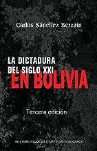 La dictadura del Siglo XXI en Bolivia (Spanish Edition)