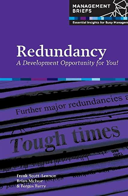 Redundancy: A Development Opportunity for You!