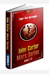 John Carter: Books 1-5 (A Princess of Mars, The Gods of Mars, Warlord of Mars, Thuvia, Maid of Mars, The Chessmen of Mars) (John Carter Mars Series: FLT Book 1) Kindle Edition